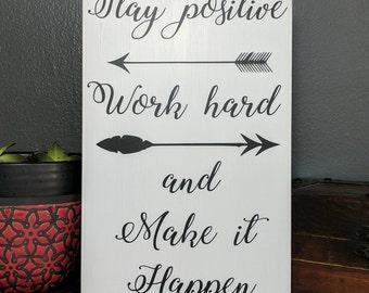 Stay positive, wood sign, hand painted, custom wood sign, custom plaque, inspirational, inspiration, custom decor, wall decor, custom, sign