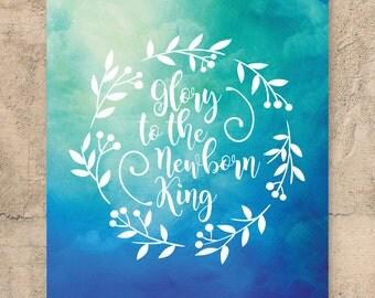 "Christmas Print // Featuring ""Glory to the newborn King"" // Christian Prints // Scripture // Bible prints"