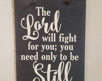 The Lord will fight for you - Scripture Sign - Christian Decor - Slate sign - Exodus 14:14 - Hanging Sign - Scripture Slate - Encouragement