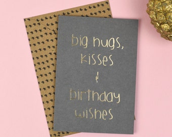 Big hugs kisses and birthday wishes! Greetings Card