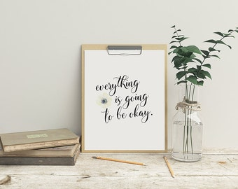 Everything is going to be okay Digital Print