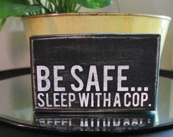 Police Wife Sign - Rustic Sign - Small Wooden Sign - Sleep with a Cop - Thin Blue Line - Cop Sign - Distressed Sign - Funny Sign