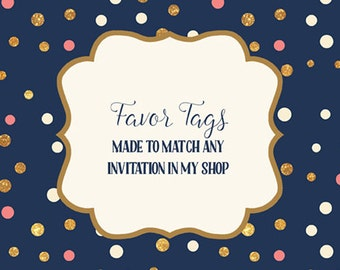 Favor Tags made to match any invitation in my shop, Digital PDF Printable