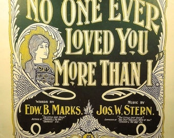 1896 No One Ever Loved You More Than I - Rare Vintage Sheet Music!