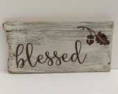 BLESSED Sign - Reclaimed Wood Sign, Hand-Painted Wood Sign, Rustic Wall Art, blessing, Thanksgiving, Handmade, Fall, Autumn