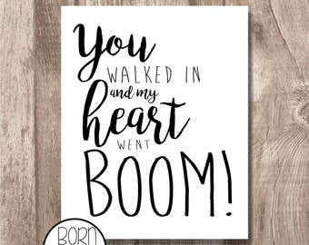 Printable You Walked In And My Heart Went Boom Helpless Hamilton Quote