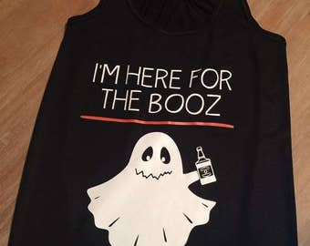 Here for the Booz Tank or Tee - Halloween, Funny