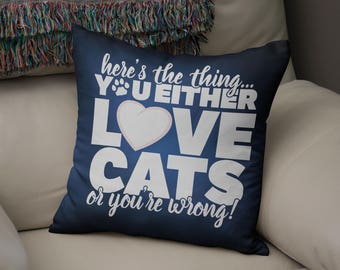 Cat Cushion Cover, You Either Love Cats, Cat Owner Gift, Cat Lover Gift, Cat Cushion, Cat Pillow, Cat Pillow Case, Kitten Cushion,