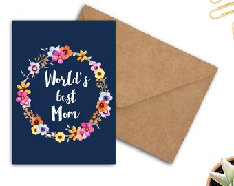 Printable Greeting Card - Worlds Best Mom - Watercolor Flower Wreath - Colorful Flowers - Gift For Mom - 5 x 7 Card - Mom Birthday Card