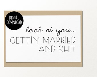 look at you getting married and sh*t printable wedding card digital download engagement card wedding card marriage and engagement