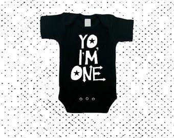 Yo I'm One - First Birthday Baby Bodysuit - Birthday Boy- Birthday Girl - ONE - Smash Cake - Birthday Outfit - One Year Old - Monochrome