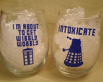 Doctor Who Wine Glasses - Wibbly Wobbly - Intoxicate - Tardis - Dalek - The Doctor - Custom wine glasses - Doctor Who
