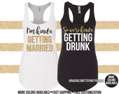 Bachelorette Ladies Party Shirts (completely customizable!), I'm getting married, we're getting drunk, Bridal Party Tees, Bachelorette Tanks