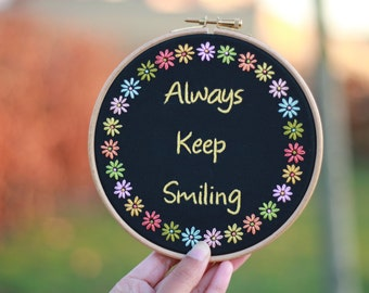 Hand Embroidery- Hoop Art- Always Keep Smiling- Inspirational Quote- Wall Art- Modern Embroidery- Embroidery Hoop Wall Art- Mothers day gift