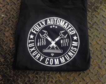 Fully Automated Luxury Communism Less work / more life T shirt