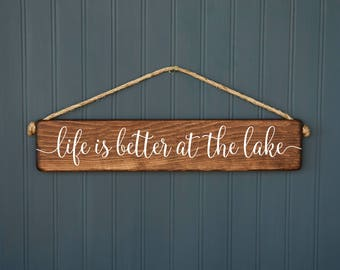 Lake Sign - Life is Better at the Lake - Indoor or Outdoor - Lake House - Rustic - Distressed - Lake Life - Gift - Farmhouse Style
