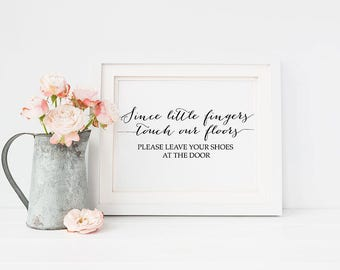 """PRINTABLE Art """"Since Little Fingers Touch Our Floors"""" Print, Shoes Off Print, Please Remove Shoes Sign Quote Nursery Decor Download 8x10"""