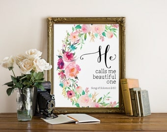 Bible Verse Print, He calls me beautiful one, Song of Solomon 2:10, Quote Print, Inspirational Art, Watercolor Floral Art, Baby Girl Art