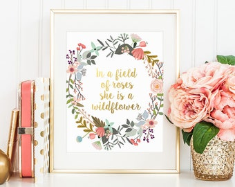 Gold Letter Print, In a Field of Roses She is a Wildflower, Nursery Decor, Gold Lettering, Inspirational Quote, Girl Nursery, Gold Floral