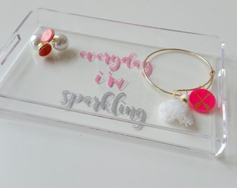 Everyday I'm Sparkling Acrylic Jewelry Tray