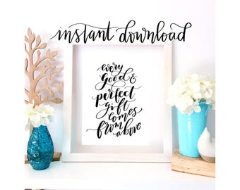 Every Good & Perfect Gift Comes From Above - James 1:17 -Instant Download - Baby Shower Print - Baby Gift - Nursery Print - Nursery Decor -
