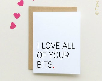 I love all your bits | Valentine's Day Card | Anniversary Card | Love card | boyfriend card | girlfriend card