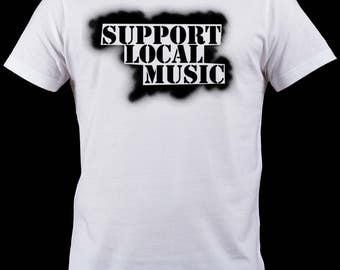Support Local Music Sprayed Shirt