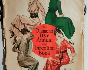 1915-16 Diamond Dye Annual and Direction Book 100 Year Old Fabric Dyeing Instruction Booklet, Ephemera With Excellent Graphics!
