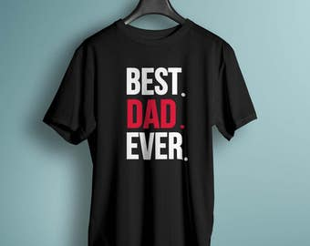 Best Dad Ever T-Shirt, Father's Day, Gift T-Shirt, Gift for Him, Stocking Stuffer, Christmas Gift, Gift Ideas for Dad, Holiday Gifts