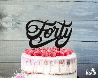 Custom 40th Cake Topper, Forty Cake Topper Birthday Party, 40 Cake Topper, 40th Cake Topper, Fortieth Cake Topper, Birthday cake topper