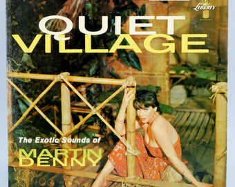 Vintage Bachelor Pad Vinyl Record / Quiet Village / The Exotic Sounds of Martin Denny / Liberty Records / LRP 3122 / 1959 / Exotica