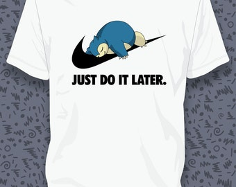 Snorlax Just Do It Later T-shirt