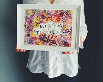 """WATERCOLOR QUOTE POSTER """"Keep your eyes on the stars"""" Art print // floral watercolor wall art // purple red home decor // mini print 6x8inch"""
