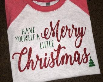 Christmas Shirts, Women's Christmas Shirt, Have Yourself A Merry Little Christmas Shirt, Rudolph Shirt, Santa Shirt, Thanksgivig Shirt