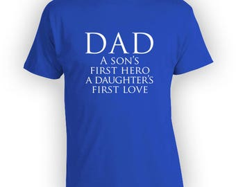 Fathers Day Shirt A Sons First Hero A Daughters First Love Fathers Day Gift Ideas For Him Tee Fathers Day Tshirts Clothing Mens Tshirt PI-31