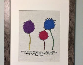 """Burlap print of Dr. Seuss quote """"Unless someone like you cares a whole awful lot, nothing is going to get better. It's not."""""""
