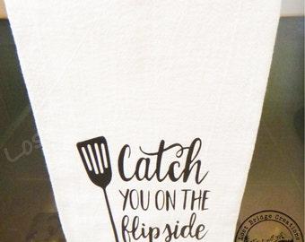 Flour sack towel- funny flour sack towel- tea towel- kitchen towel- personalized kitchen flour sack towel-kitchen gift-song lyric towel-gift