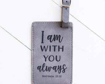 Bible Verse Luggage Tag Blessing Gift, I am with you always, Christian Travel Gifts, Travel Blessing, Gift for Missionary, Sister LT43