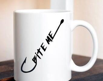 Bite Me Mug / Funny Mug / Gift / Fishing Gift / Gift for Fisherman / Fishing Lover / Fishing Mug / Father's Day / Coffee Cup / Statement Mug