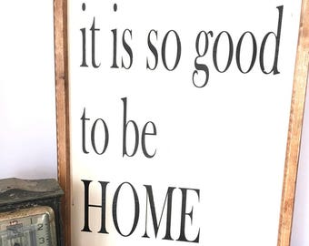 It Is So Good To Be Home Sign, Home Sweet Home, Home Sign, So Good To Be Home, Home Decor, Farmhouse Decor,