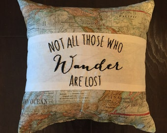 "18x18 ""Not All Those Who Wander Are Lost"" hand embroidered throw pillow, home decor"