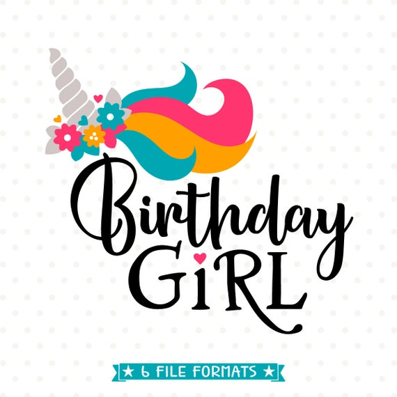 Birthday Girl SVG Unicorn Birthday SVG Unicorn Iron On File