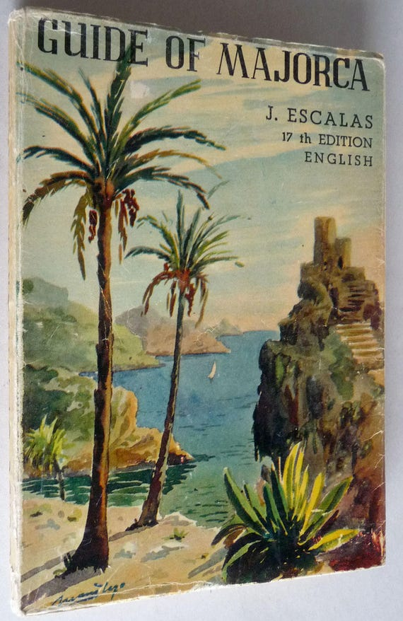 Guide of Majorca (Mallorca) 1958 by Jaime Escalas Real - Spain Spanish Travel Tourism Sightseeing Guide English Language Edition Vintage
