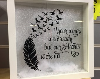 Your Wings Were Ready But Our Hearts Were Not - Handmade Box Frame