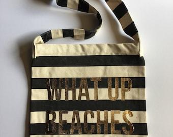 What up Beaches - Beach Bag - Beach Tote - Beach Please - Tote Bag - Pool Bag - Vacation Bag - Summer Tote - Totes - Beach Wedding - fun bag