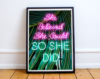 She Believed She Could, So She Did Feminist Quote Poster Print