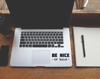 Be Nice or Leave decal sticker for Laptop, Phone, Macbook, Wall art, Car, Mirror, Window, Door #200
