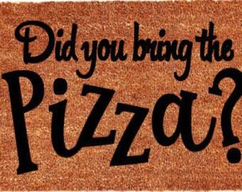 Did you bring pizza? Door Mat