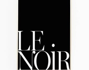 Print / Poster, 'Le Noir', Wall Art, Modern, Minimal, Wall Decor, Home Decor, Inspirational Print, Quote Print, Scandinavian, Typography