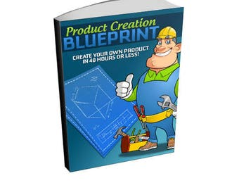 Product Creation Blueprint - Information Product Creation Ebook